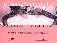 Candomblé: Agora é Angola