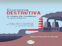 Economia destrutiva por Marcus Eduardo de Oliveira. 27650.jpeg