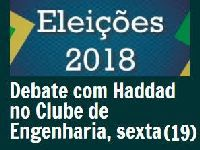 Haddad aceita convite de AEPET,  Clube de Engenharia, Andifes  e o Conif para debate