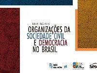 Seminário discute o papel das Organizações da Sociedade Civil na construção da democracia no Brasil. 31775.jpeg