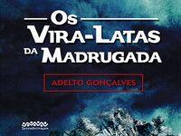 'Os Vira-Latas da Madrugada', romance caiçara. 22847.jpeg