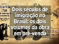 Dois séculos de imigração no Brasil: os dois volumes da obra em pré-venda. 28881.jpeg