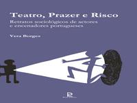 Teatro, Prazer e Risco. Retratos sociológicos de actores e encenadores portugueses