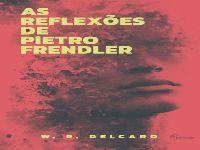 Entre a vida e a morte em As reflexões de Pietro Frendler,  de W.R. Delcaro. 32916.jpeg