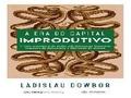 A Era do Capital Improdutivo - e como superá-la