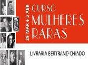 "Bertrand Chiado organiza ""Curso de Mulheres Raras"""