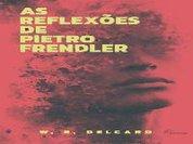 Entre a vida e a morte em As reflexões de Pietro Frendler,  de W.R. Delcaro