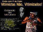 Poeta com P de Preto encena monólogo Vitimistas Não, Vitimizados