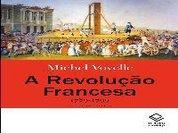Revolução Francesa ainda inspira estudos após mais de duzentos anos