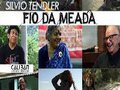 Fio da Meada, de Silvio Tendler, agora está disponível na internet