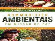 Commodities ambientais em missão de paz