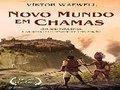 Novo Mundo em Chamas, um Espetacular Romance Esplendoroso de Viktor Waewell