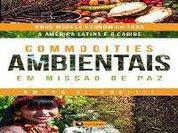 Commodities Ambientais em Missão de Paz: sem confundir trigo com joio